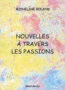 """""""Nouvelles à travers les passions"""" Micheline Boland une lecture de Christian Van Moer """""""