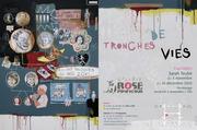 """Sarah TEULET """"Tronches de vies"""""""