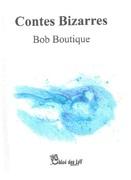 """""""Contes Bizarres"""" de Bob Boutique. Une lecture de Pierre Guelff sur """"Fréquence Terre"""" de Radio France."""