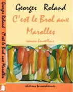 """""""C' est le brol aux Marolles !""""Georges Roland une lecture d' Alain Magerotte """""""