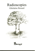 """Radioscopies"" de Ghislaine Renard. Une lecture de Carine Laure Desguin """