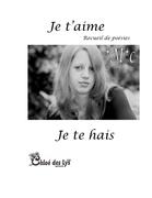 """""""Je t'aime, je te hais"""" de *M*C (Marie Damman)(Chloe des Lys)"""