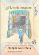 """""""L'étoile magique"""" de Philippe Desterbecq, une lecture de Carine-Laure Desguin"""