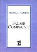 """""""Fausse compagnie"""" de Myriam Fantin (Chloe des Lys)"""