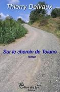 """Thierry Delvaux """"Le chemin de Toïano"""" dans la Nouvelle Gazette"""