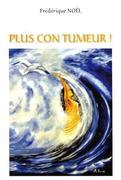 """""""Plus con tu meurs"""" de Frédérique Noël"""