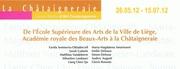 « De l'Ecole Supérieure des Arts de la Ville de Liège à la Châtaigneraie »