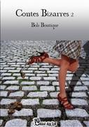 """""""Contes bizarres I et II"""" de Bob Boutique, une lecture de Georges Roland"""