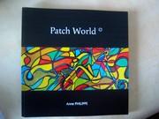 Exposition du Patch World (c) d'Anne PHILIPPE à Barvaux