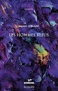 Manon Leblanc lance le troisième tome de sa tétralogie : Les hommes bleus