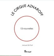 """""""Le cirque Aznaroff"""" de Jacques De Paoli"""