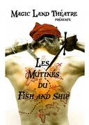 Les Mutinés du Fish and Ship