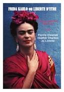 Spectacle Frida Kahlo ou liberté d'Etre