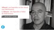 L'Albanie : des légendes à l'idéal de Faïk Konitza