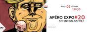 Apéro Expo#20 Attention Satire!