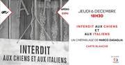 Apéro expo : Interdit aux chiens et aux italiens - cinéparlage par Marco ZAGAGLIA