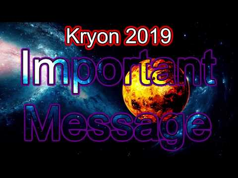 Kryon 2019 - Important Message from Kryon
