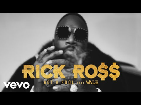 Rick Ross - Act a Fool (Audio) ft. Wale (Audio)