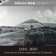 Centenario de la Zona Arqueológica de Teotihuacán
