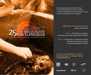 Descubriendo la historia no escrita. 25 años de arqueología en Tlatelolco