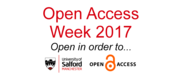 University of Salford OA Week 2017: Open in order to...Share Scholarly Knowledge With a Wide Audience