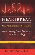 Heartbreak Clinic: Recovering From Lost Love & Mourning with Dr. Ginette Paris