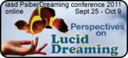 Perspectives on Lucid Dreaming - ONLINE PsiberDreaming Conference