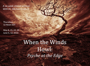 Six-Week Clinical Seminar: When the Winds Howl: Psyche at the Edge