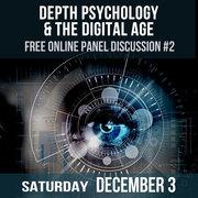 FREE Online Panel #2 : Depth Psychology & the Digital Age