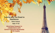 Trauma and The Road to Resilience, Paris, France: Sept. 17-23 21 CE Credits
