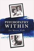 Psychopathy Within, presented by Eve Maram, PsyD