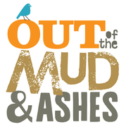 Out of the Mud and Ashes