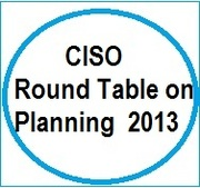 CISO Round Table on Planning 2013: Key Trends, Priorities and Strategic Plan