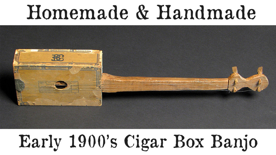 - Homemade Cigar Box Banjo -