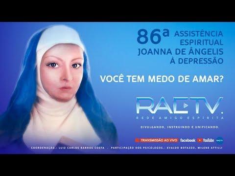 Você tem medo de amar? - 86ª Assistência Espiritual Joanna de Angelis à Depressão