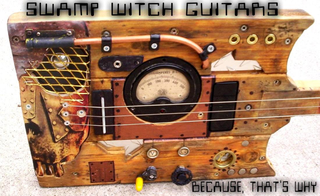 swamp witch guitars .  because