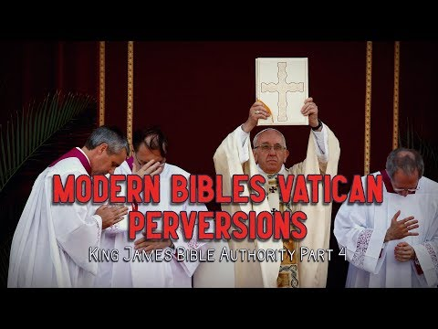 Sam Adams - Modern Bibles: VATICAN Perversions King James Bible Authority Part 4