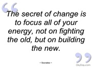 the-secret-of-change-is-to-focus-all-of-socrates