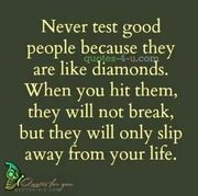NeVer test GOod peOple :)