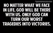 God will help us. Just trust Him.