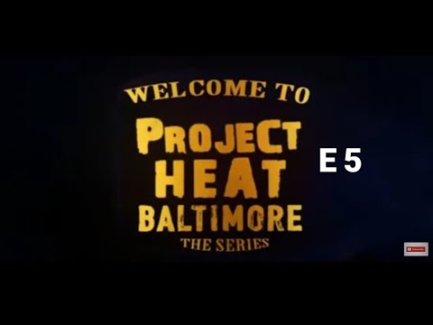 Project Heat | Baltimore Episode 5 (Webseries)