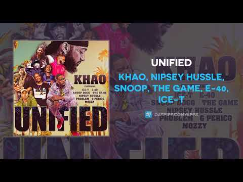 Khao, Nipsey Hussle, Snoop, The Game, E-40, Ice-T, Problem, G Perico & Mozzy - Unified (AUDIO)