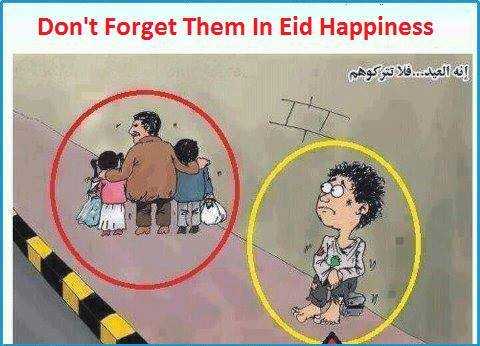 Don't Forget Them In Eid Happiness