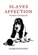 Slaves of Our Affection. The Myth of the Happy Pet