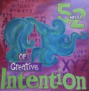 52 Weeks of Creative Intention