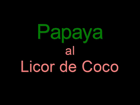 Papaya al Licor de Coco