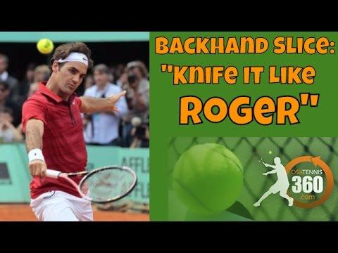 Backhand Slice | Knife it Like Roger