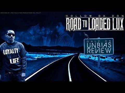 @Unbiasreview -  Hollow da Don @hollowdadonlom : The Road to Loaded Lux @iamloadedlux