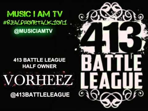 413 Battle League Half Owner (VORHEEZ) Talks With on MUSIC I AM TV