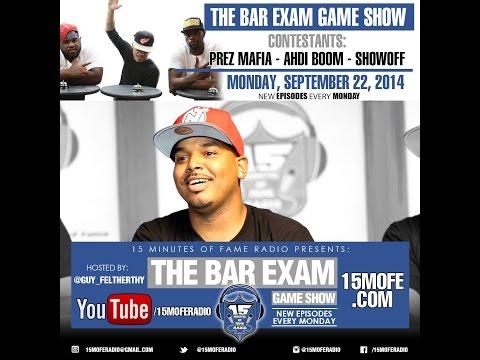 THE BAR EXAM Game Show Episode 4 Feat. Ahdi Boom, Prez Mafia & Showoff